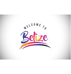 Belize welcome to message in purple vibrant vector