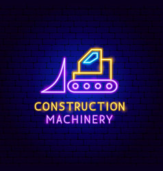 construction machinery neon label vector image