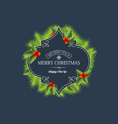 greeting christmas coniferous wreath template vector image