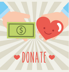 Hands holding banknote and heart donate charity vector