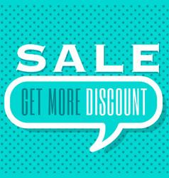 sale get more discount blue speech blue background vector image