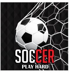 soccer play hard football in to net background vec vector image