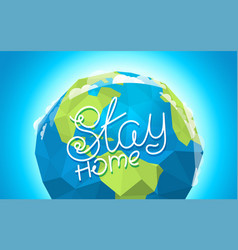 Stay home with earth vector