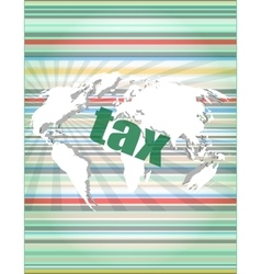 Tax word on digital touch screen quotation vector