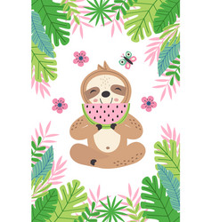 Poster sloth with watermelon among tropical plants vector