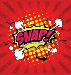 snap comic speech bubble vector image