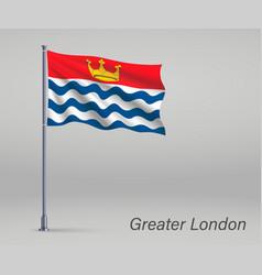 Waving flag greater london - county england vector
