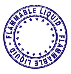 Scratched textured flammable liquid round stamp vector