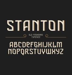 stanton decorative vintage retro typeface font vector image