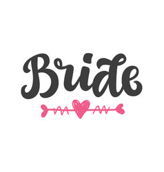 bride hand lettering badge print vector image