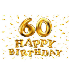 Happy birthday 60th celebration gold balloons and vector