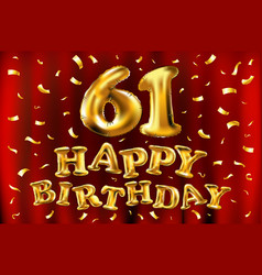 happy birthday 61th celebration gold balloons and vector image