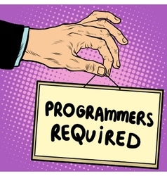 Hand holding a sign programmers required vector image