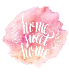 Home sweet home hand drawn inspiration lettering vector image vector image