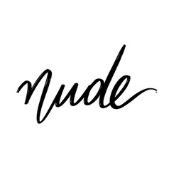 nude hand drawn lettering isolated template vector image