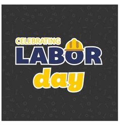 Happy labor day beautiful yellow and blue vector