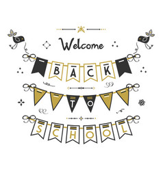 Black and golden welcome back to school buntings vector
