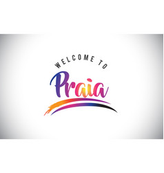 Praia welcome to message in purple vibrant modern vector