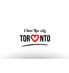 Toronto city name love heart visit tourism logo vector
