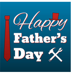 happy fathers day card retro style vector image
