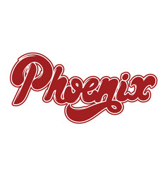phoenix handwritten lettering made in old school vector image