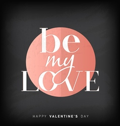 Be My Love Greeting Card Design vector image