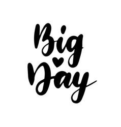 big day handwritten lettering vector image