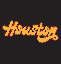 houston handwritten lettering made in old school vector image