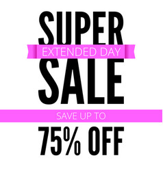 super sale ad poster save up to seventy five vector image