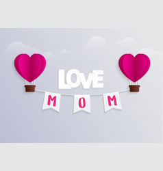happy mothers day and hot air balloon vector image vector image