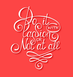Do it with passion or not at all isolated on red vector