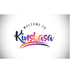 Kinshasa welcome to message in purple vibrant vector