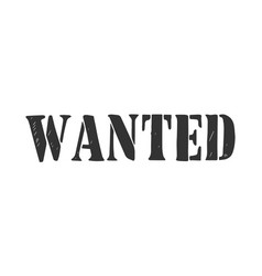 wanted word engraving vector image