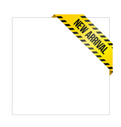 Yellow caution tape with words new arrival vector