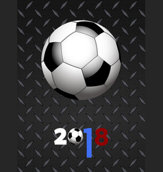 soccer football and decorated 2018 over black vector image