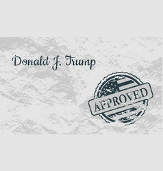 Donald trump signature and rubber stamp vector