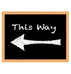 This way chalk board vector