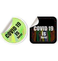 Coronavirus covid-19 sticker covid-19 is here vector