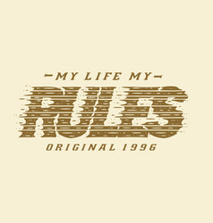 typography grunge my life my rules vector image