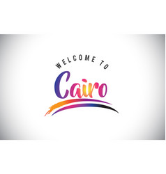 Cairo welcome to message in purple vibrant modern vector