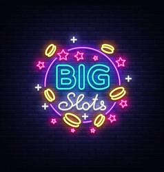 big slots neon sign design template in neon style vector image