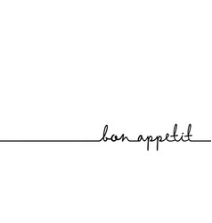 bon appetit - continuous one black line with word vector image