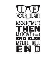 Geek quote and saying your heart is set me then vector