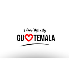 Guatemala city name love heart visit tourism logo vector