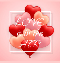 love is in he air happy valentines day red pink vector image