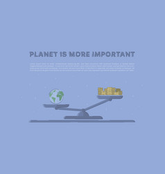 Planet is more important vector