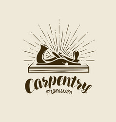 Carpentry logo or label workshop woodwork vector