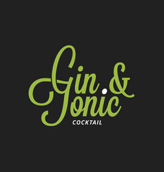 gin and tonic lettering on black background vector image