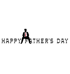 happy fathers day lettering with silhouette vector image