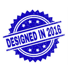 scratched textured designed in 2016 stamp seal vector image